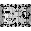 Home Is My Dogs are Diamond Painting Kit