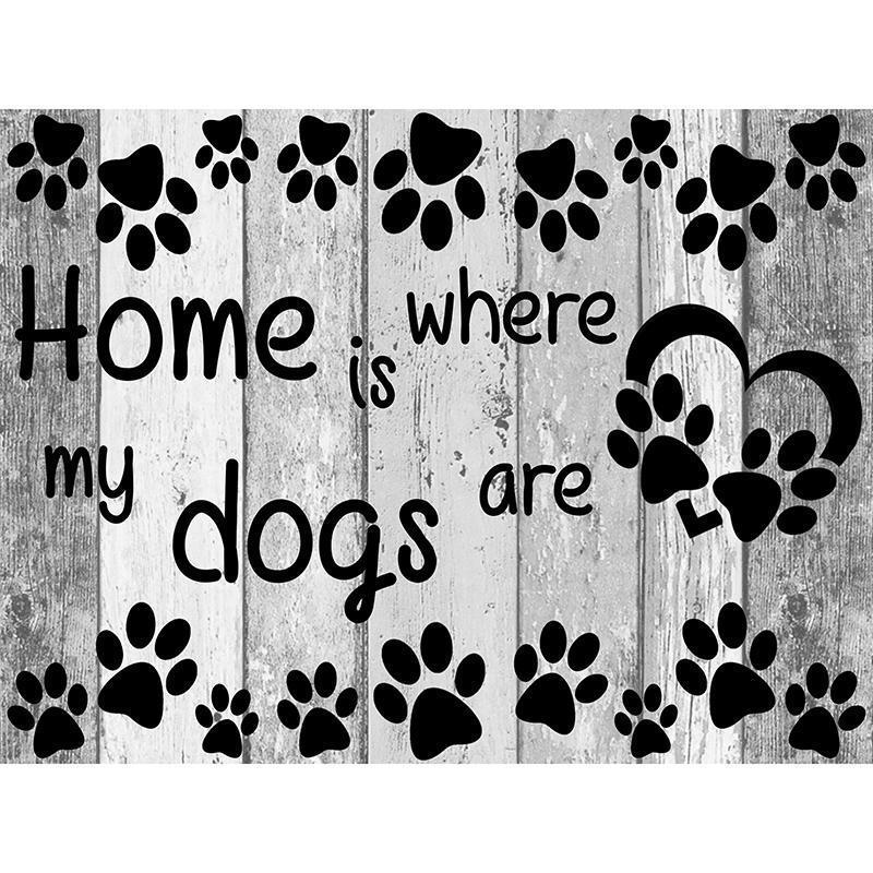 Home Is My Dogs are ...